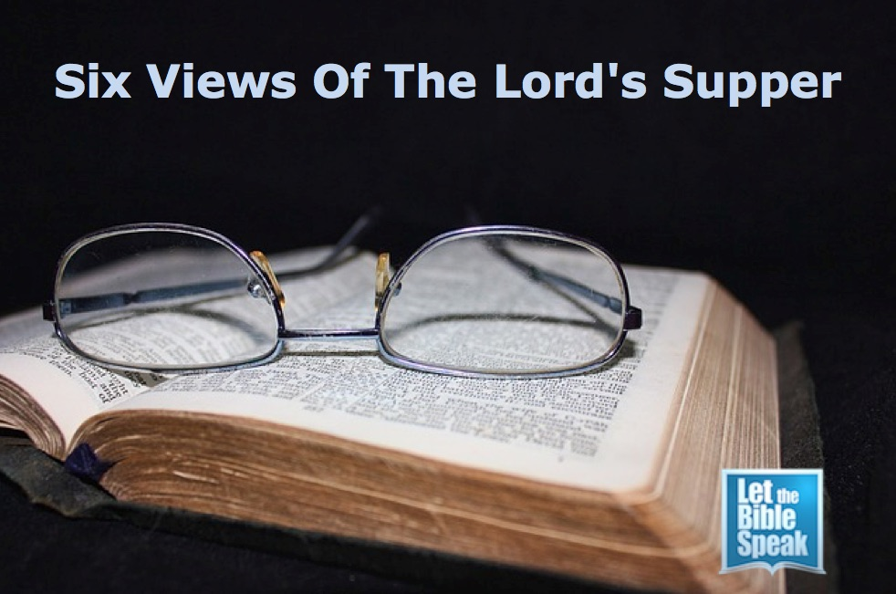 Six Views Of The Lord's Supper (The Text)