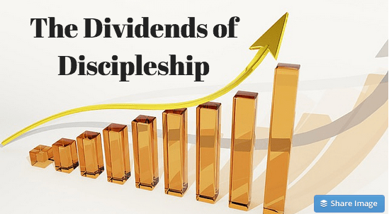 The Dividends of Discipleship – The Text