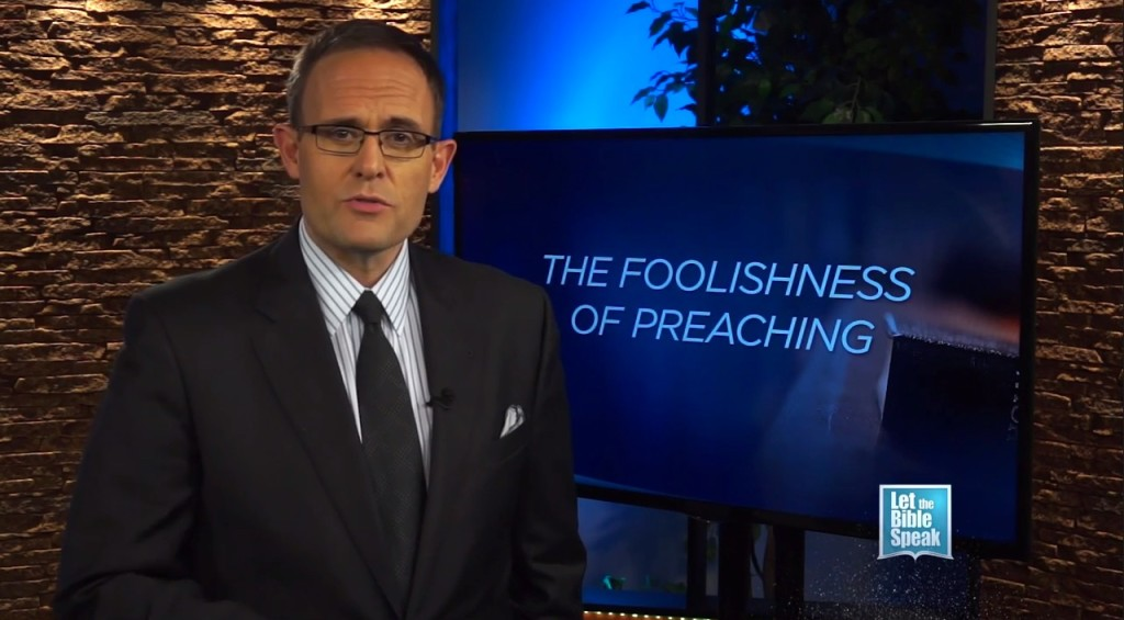 The Foolishness Of Preaching (The Text)