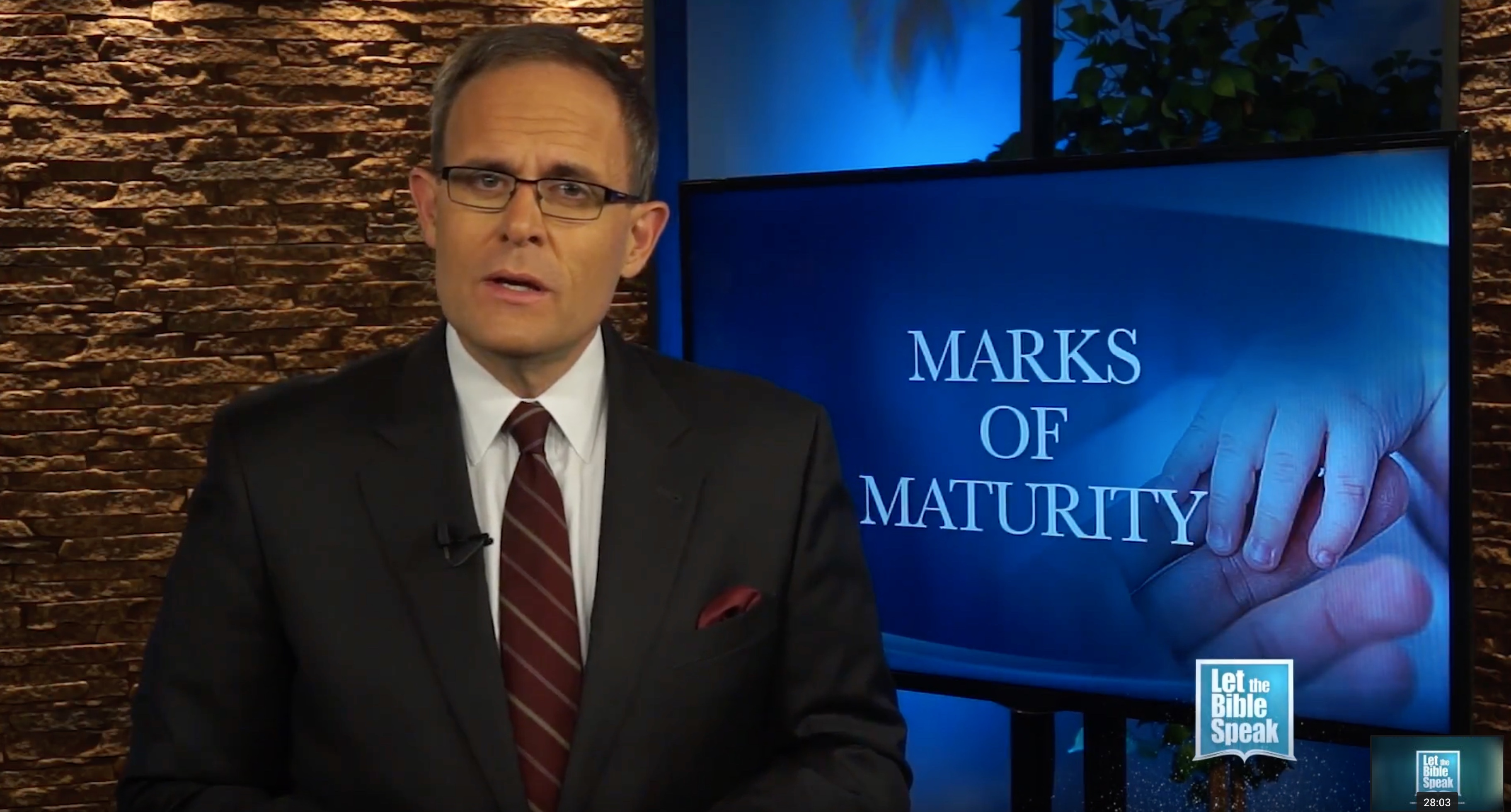 Marks Of Maturity – LET THE BIBLE SPEAK TV