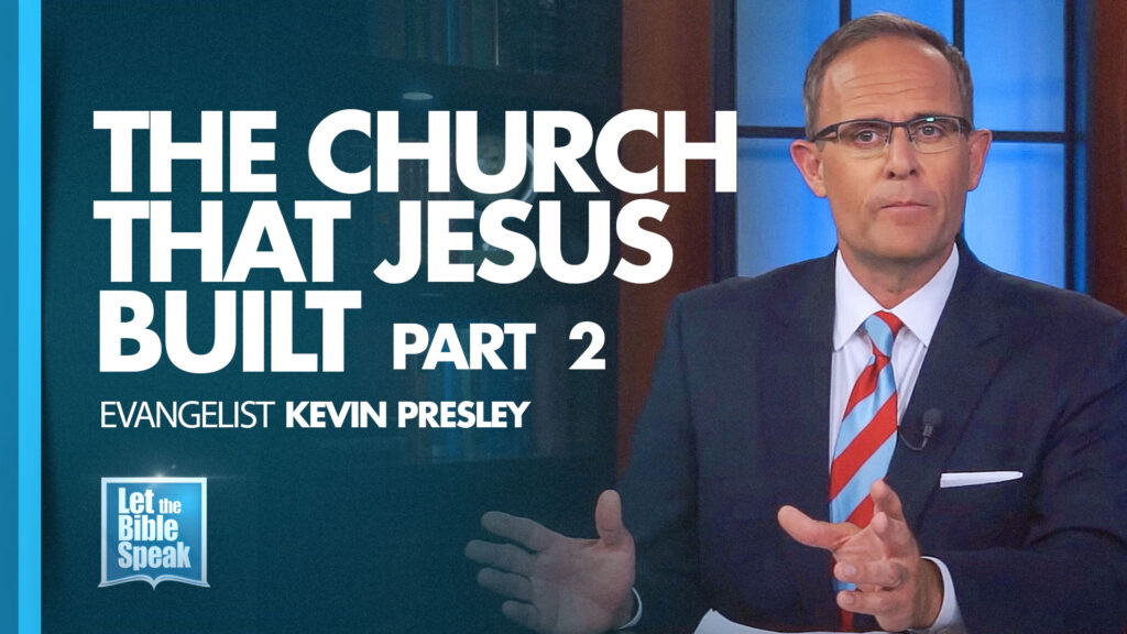 The Church That Jesus Built – Part 2