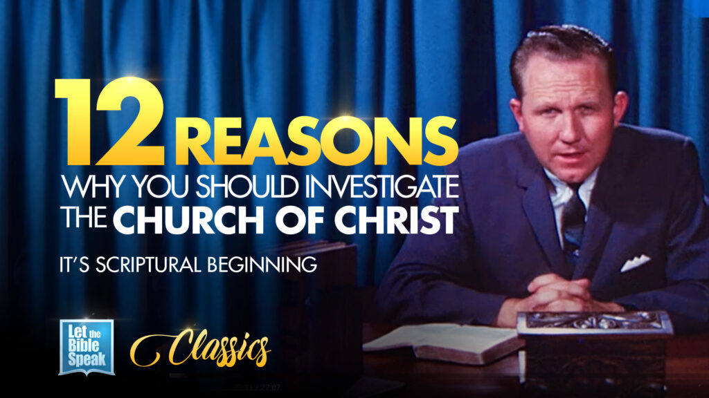 12 REASONS WHY YOU SHOULD INVESTIGATE THE CHURCH OF CHRIST – Part 3: Its Scriptural Beginning